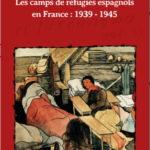 """Publication ouvrage """"Les camps de réfugiés espagnols en France : 1939 - 1945"""